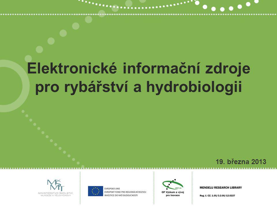 Elektronické informační zdroje pro rybářství a hydrobiologii 19. března 2013