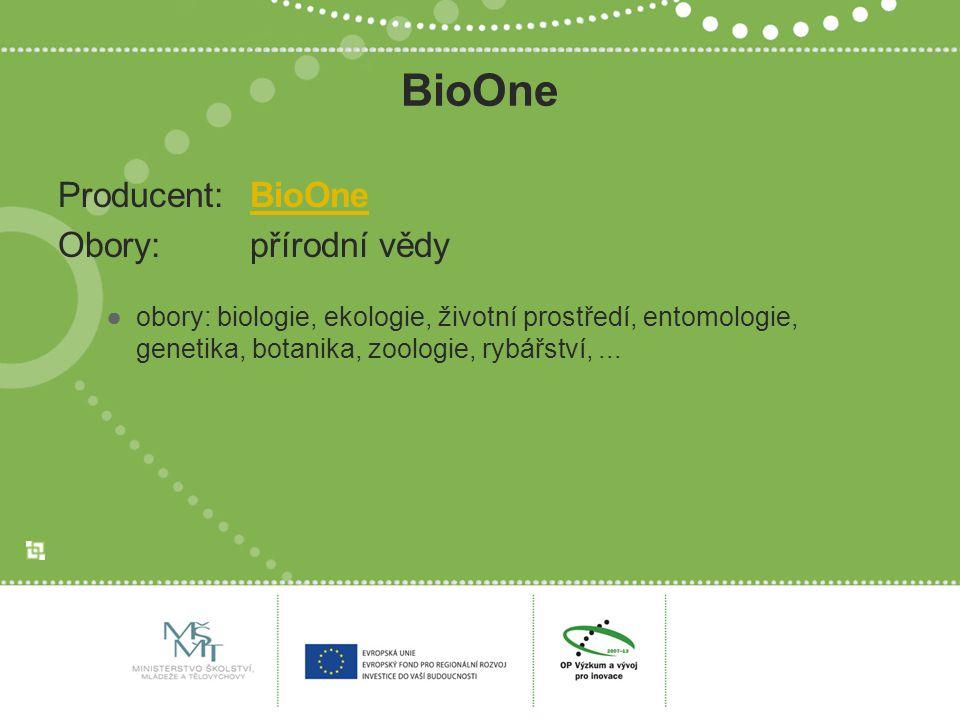 BioOne Producent:BioOneBioOne Obory:přírodní vědy ●obory: biologie, ekologie, životní prostředí, entomologie, genetika, botanika, zoologie, rybářství,...