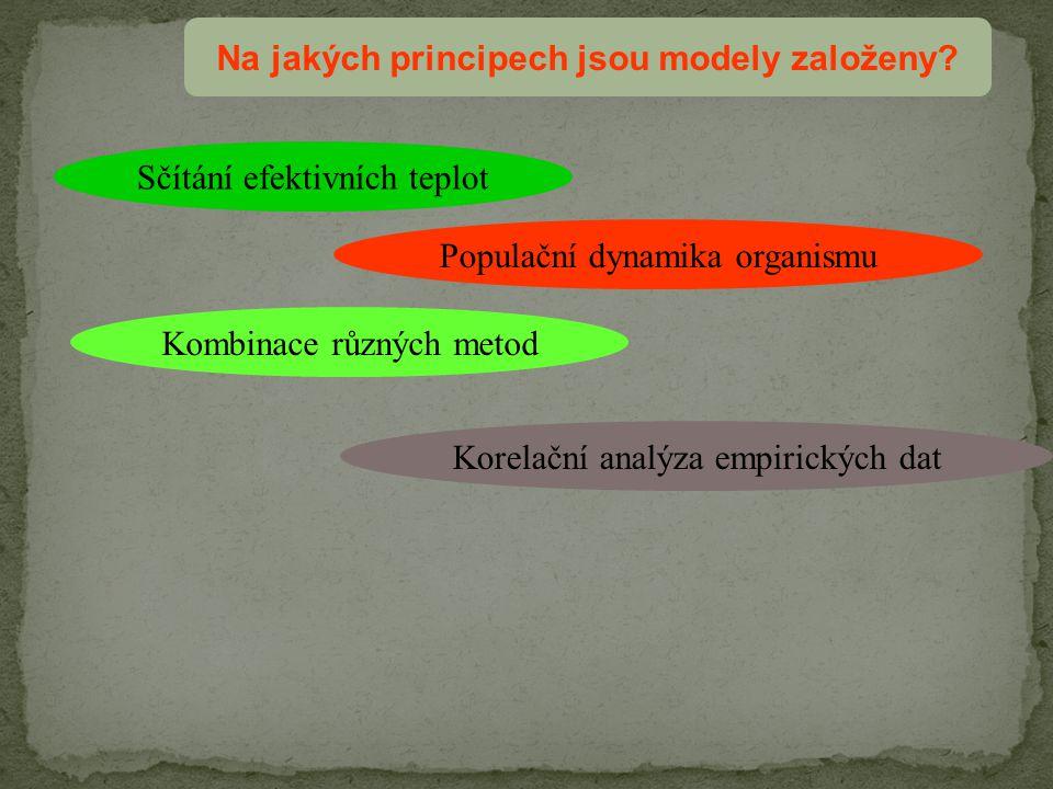 Na jakých principech jsou modely založeny? Sčítání efektivních teplot Populační dynamika organismu Kombinace různých metod Korelační analýza empirický