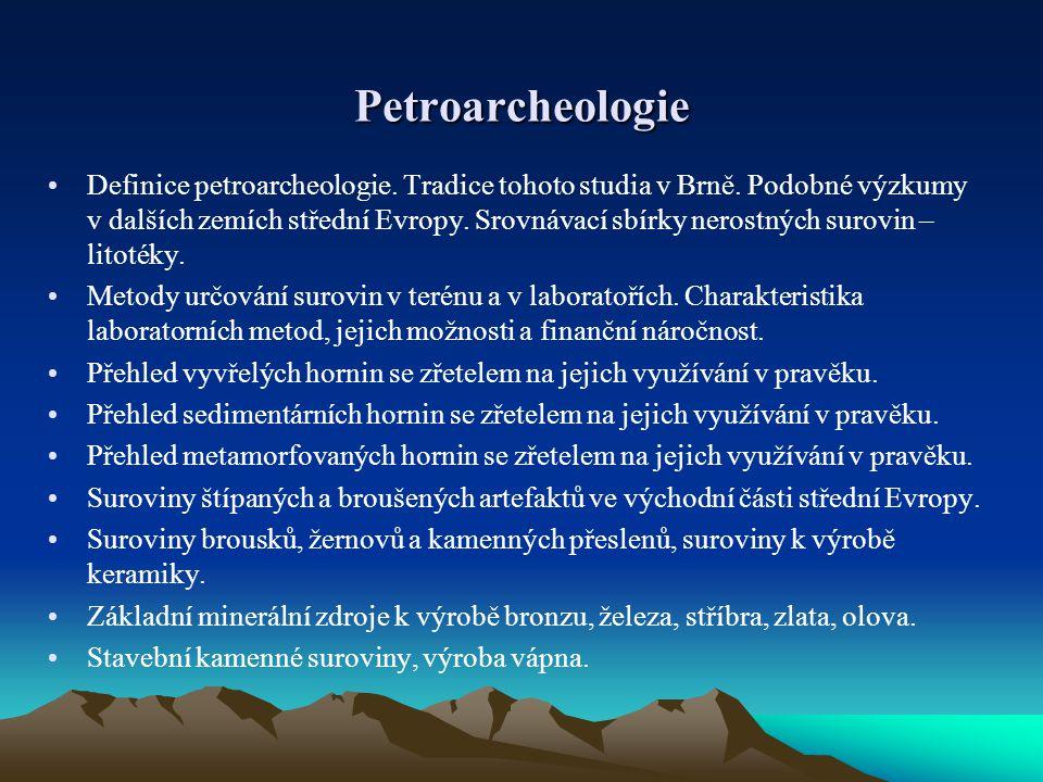 Petroarcheologie Definice petroarcheologie. Tradice tohoto studia v Brně.