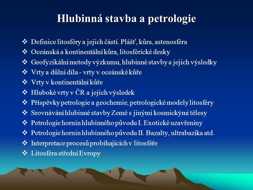 Hlubinná stavba a petrologie  Definice litosféry a jejich částí.