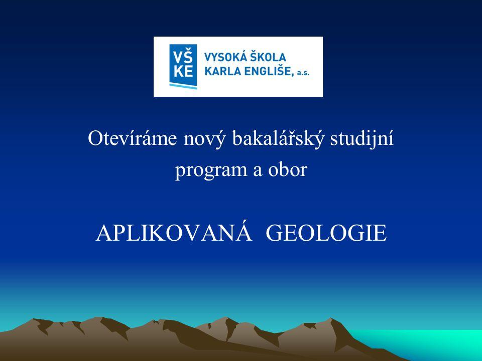 Studijní obor aplikovaná geologie (AG) AG spadá do kategorie přírodovědných disciplín jako součást komplexu geologických nauk.