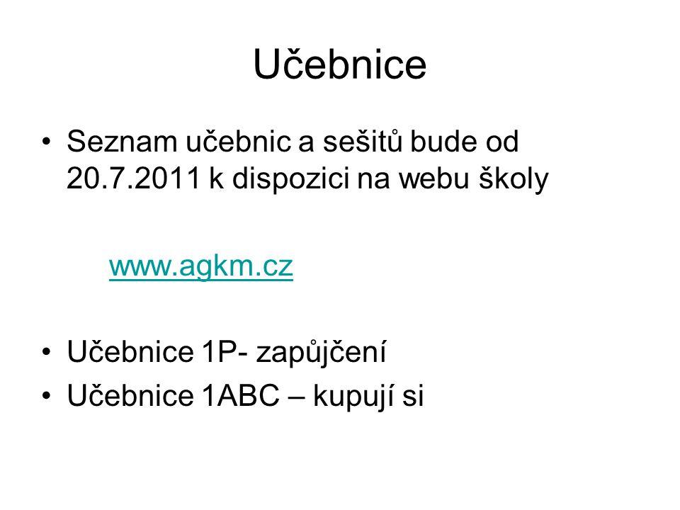 Učebnice Seznam učebnic a sešitů bude od 20.7.2011 k dispozici na webu školy www.agkm.cz Učebnice 1P- zapůjčení Učebnice 1ABC – kupují si