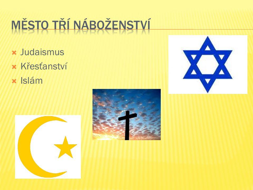  Posvátné místo židů, křesťanů a muslimů  V 6.stol.