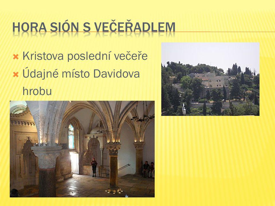  Kristova poslední večeře  Údajné místo Davidova hrobu