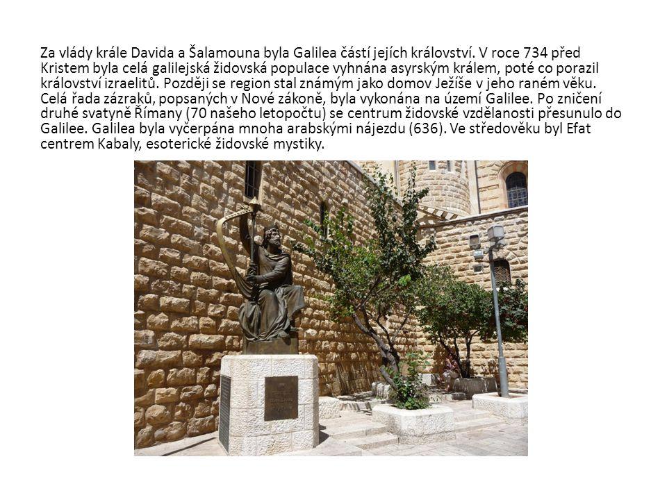 Za vlády krále Davida a Šalamouna byla Galilea částí jejích království. V roce 734 před Kristem byla celá galilejská židovská populace vyhnána asyrský