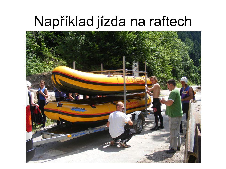 Například jízda na raftech