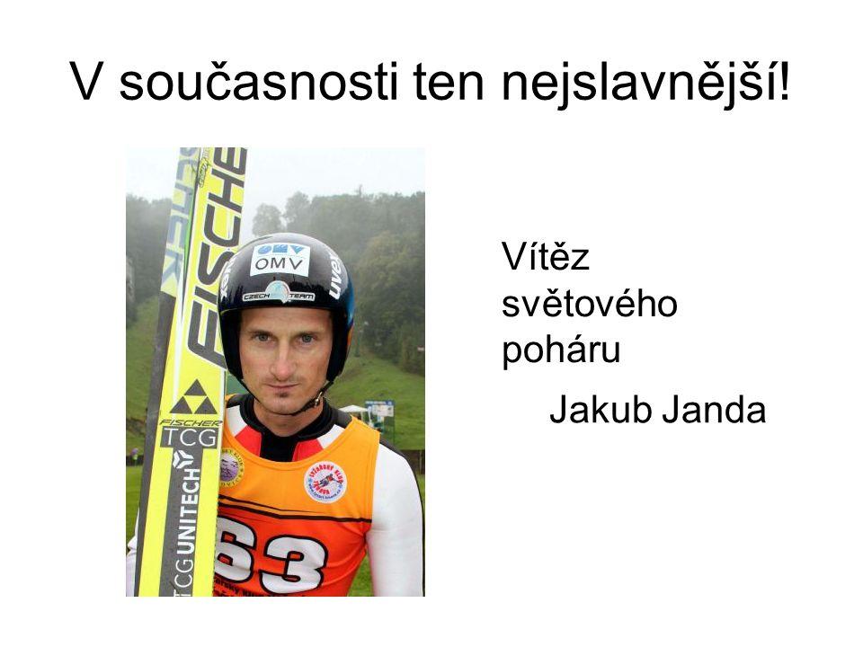 V současnosti ten nejslavnější! Jakub Janda Vítěz světového poháru