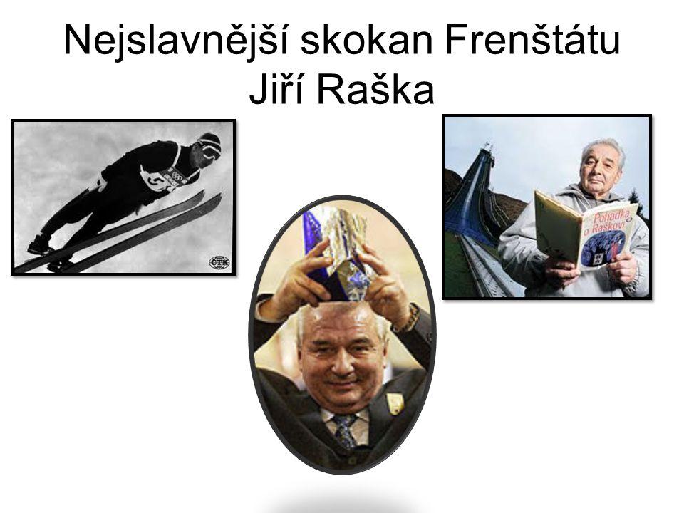Nejslavnější skokan Frenštátu Jiří Raška