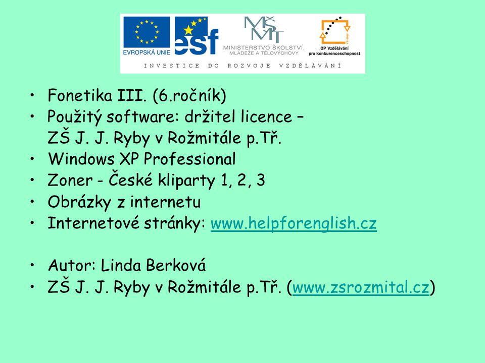 Fonetika III. (6.ročník) Použitý software: držitel licence – ZŠ J.