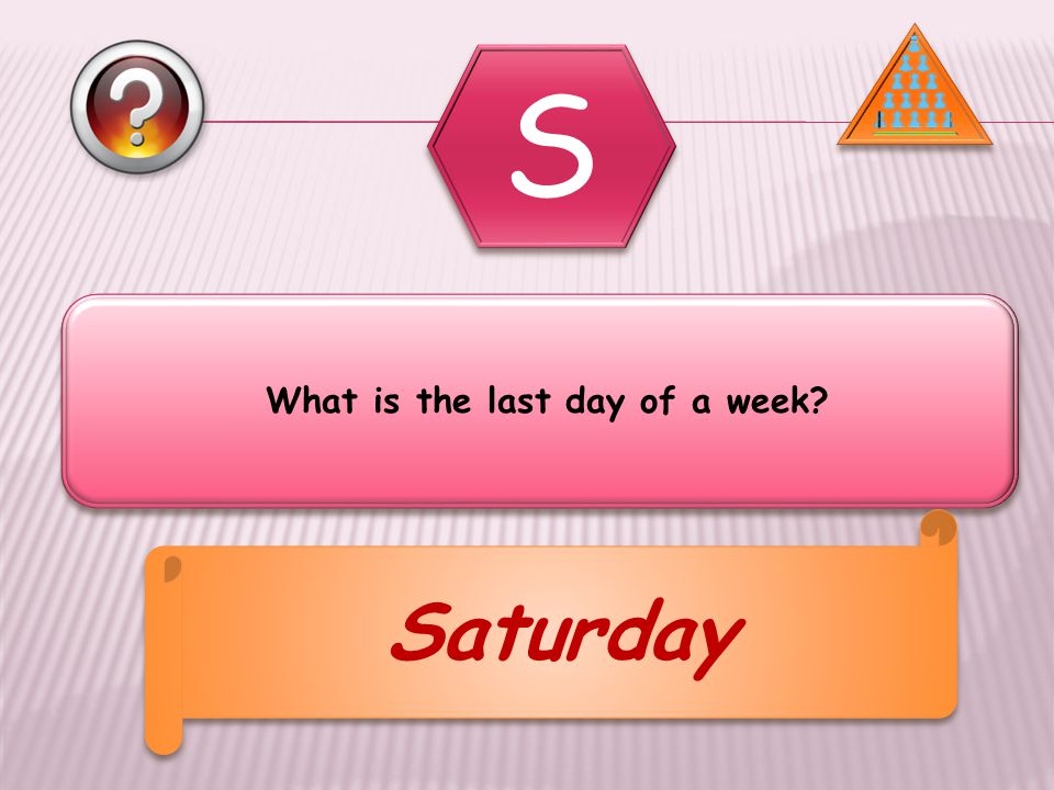 What is the last day of a week Saturday