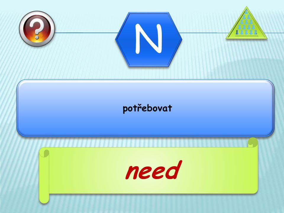 potřebovat need