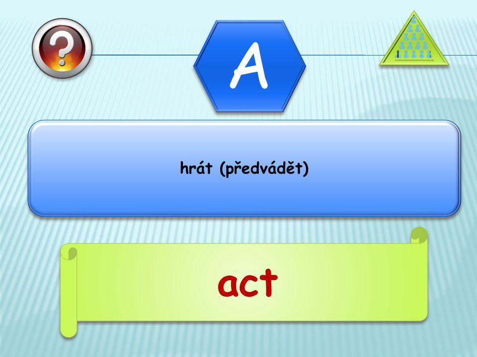 hrát (předvádět) act