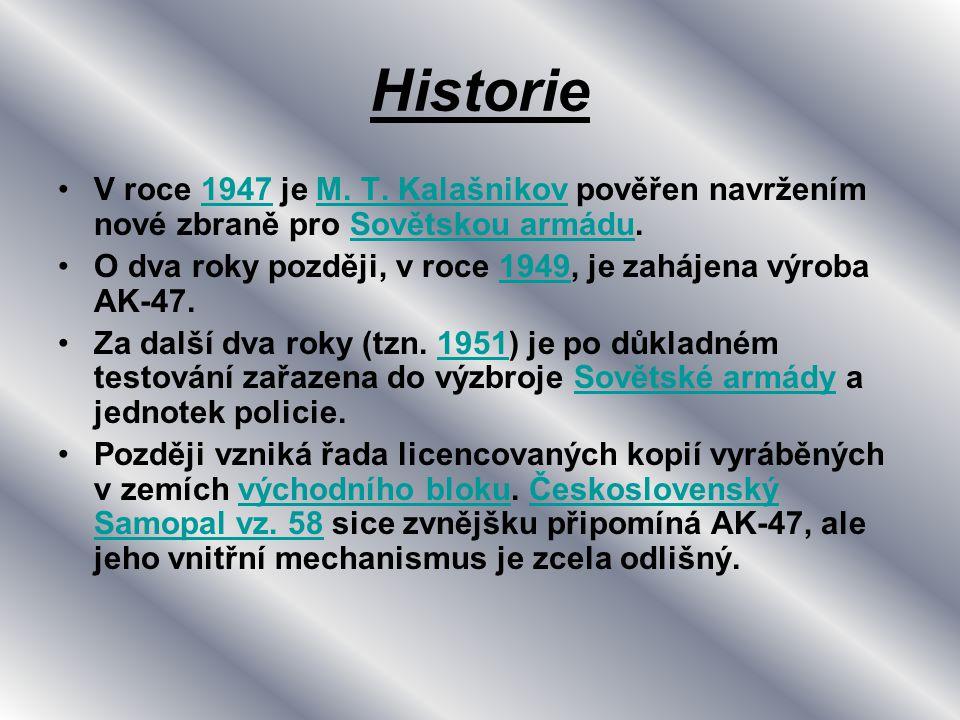 Historie V roce 1947 je M. T. Kalašnikov pověřen navržením nové zbraně pro Sovětskou armádu.1947M. T. KalašnikovSovětskou armádu O dva roky později, v