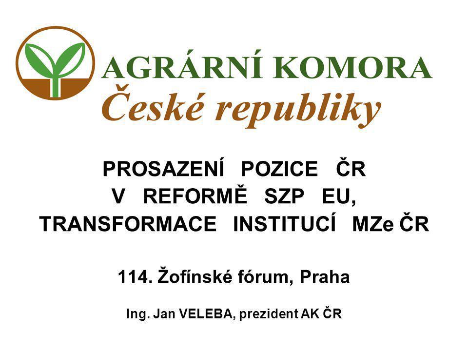 PROSAZENÍ POZICE ČR V REFORMĚ SZP EU, TRANSFORMACE INSTITUCÍ MZe ČR 114.