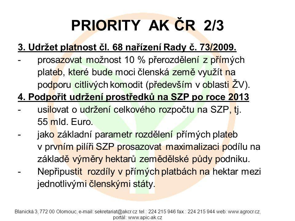 Blanická 3, 772 00 Olomouc, e-mail: sekretariat@akcr.cz tel.: 224 215 946 fax.: 224 215 944 web: www.agrocr.cz, portál: www.apic-ak.cz PRIORITY AK ČR 2/3 3.