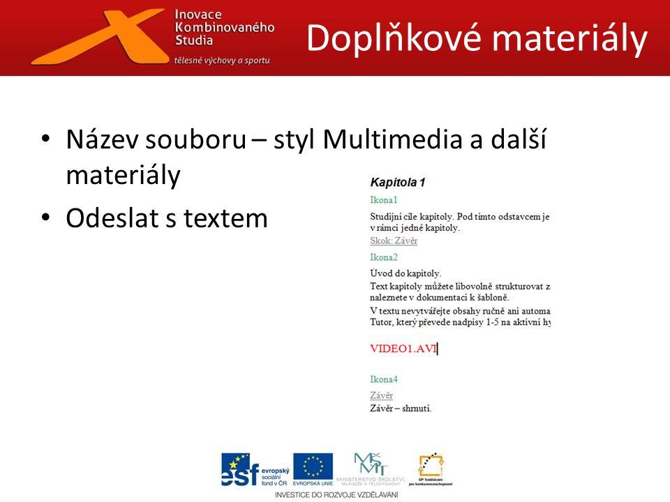 Název souboru – styl Multimedia a další materiály Odeslat s textem Doplňkové materiály
