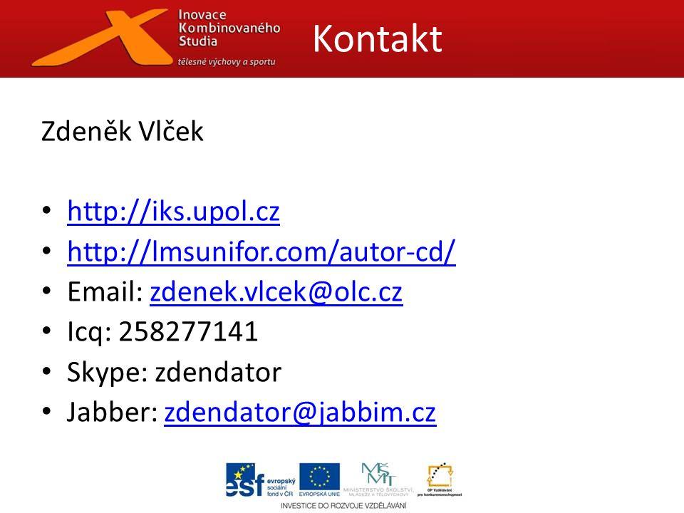 Zdeněk Vlček http://iks.upol.cz http://lmsunifor.com/autor-cd/ Email: zdenek.vlcek@olc.czzdenek.vlcek@olc.cz Icq: 258277141 Skype: zdendator Jabber: zdendator@jabbim.czzdendator@jabbim.cz Kontakt