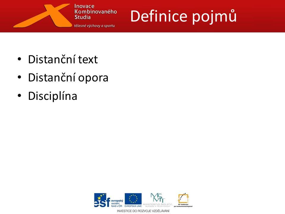 Distanční text Distanční opora Disciplína Definice pojmů