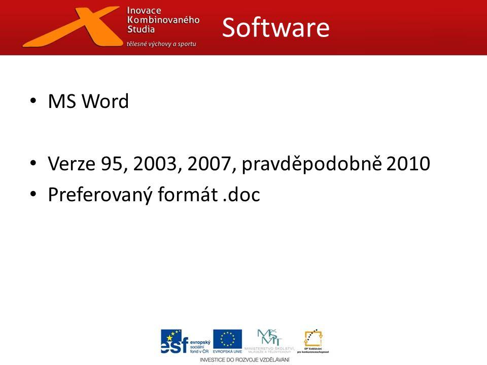 MS Word Verze 95, 2003, 2007, pravděpodobně 2010 Preferovaný formát.doc Software