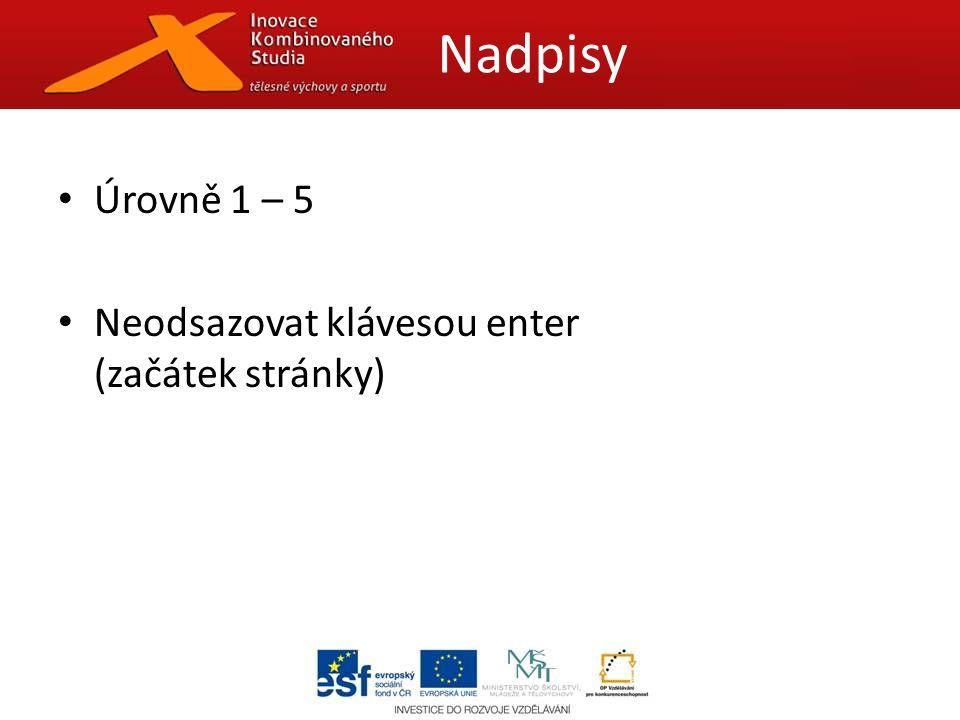 Sylabus a požadavky společně se Slovníčkem pojmů jediné styly přímo za Nadpisem 1