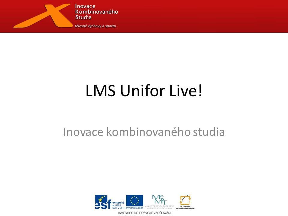 LMS Unifor Live! Inovace kombinovaného studia
