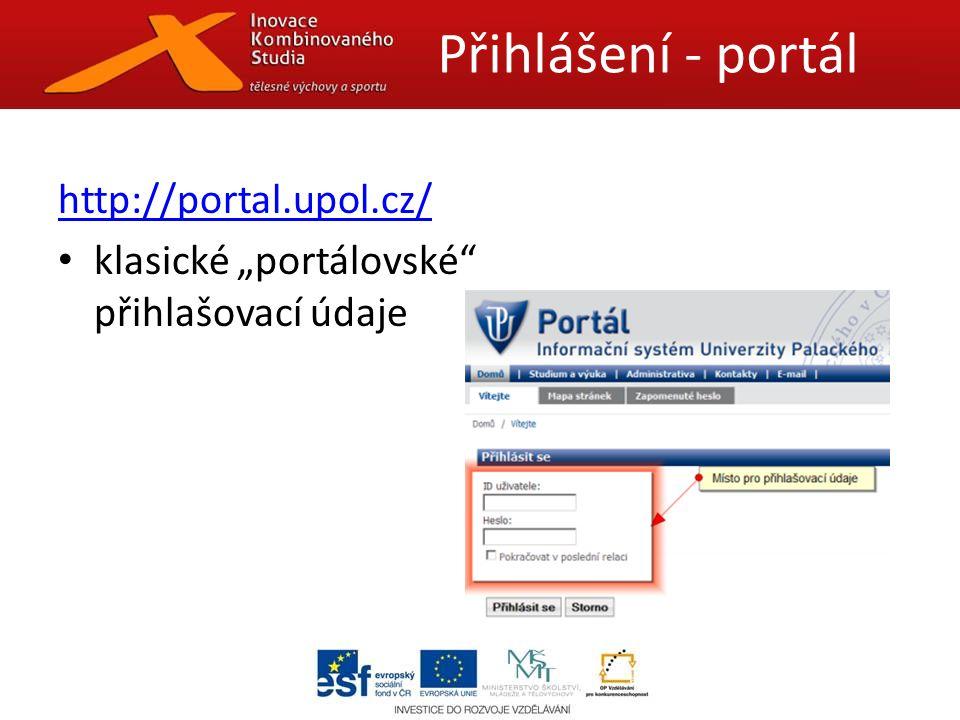 """http://portal.upol.cz/ klasické """"portálovské přihlašovací údaje Přihlášení - portál"""