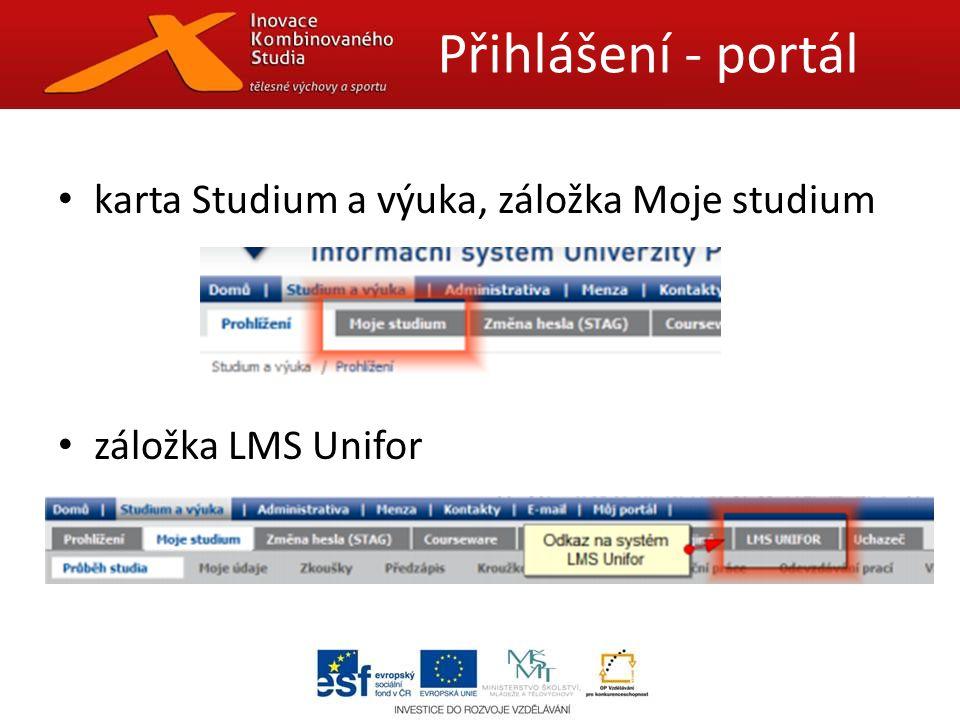 karta Studium a výuka, záložka Moje studium záložka LMS Unifor Přihlášení - portál
