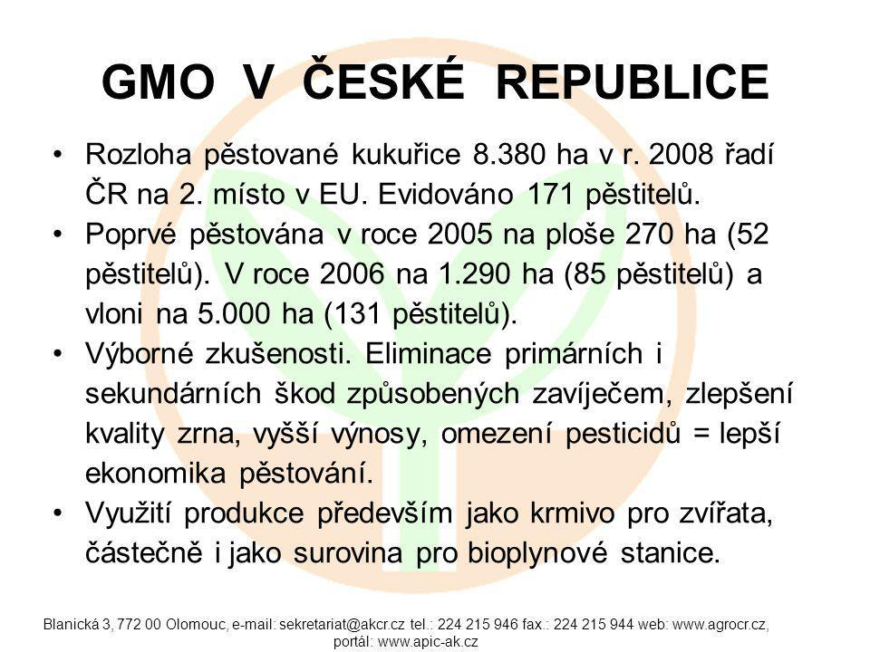 Blanická 3, 772 00 Olomouc, e-mail: sekretariat@akcr.cz tel.: 224 215 946 fax.: 224 215 944 web: www.agrocr.cz, portál: www.apic-ak.cz GMO V ČESKÉ REPUBLICE Rozloha pěstované kukuřice 8.380 ha v r.