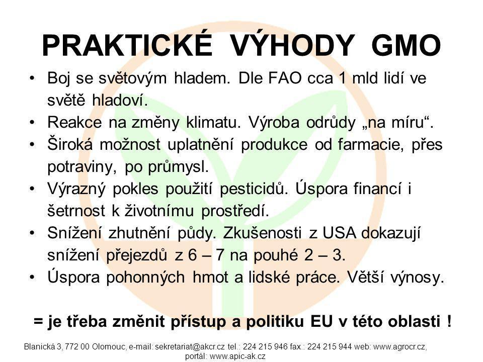 Blanická 3, 772 00 Olomouc, e-mail: sekretariat@akcr.cz tel.: 224 215 946 fax.: 224 215 944 web: www.agrocr.cz, portál: www.apic-ak.cz PRAKTICKÉ VÝHODY GMO Boj se světovým hladem.
