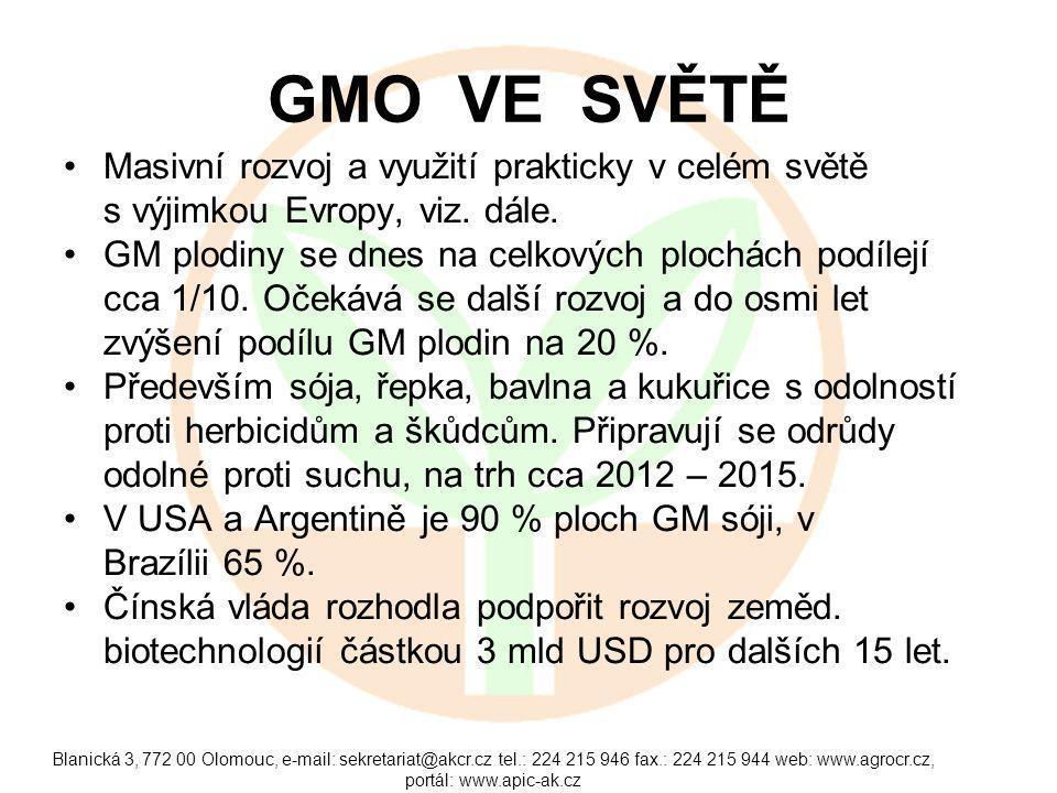 Blanická 3, 772 00 Olomouc, e-mail: sekretariat@akcr.cz tel.: 224 215 946 fax.: 224 215 944 web: www.agrocr.cz, portál: www.apic-ak.cz GMO VE SVĚTĚ Masivní rozvoj a využití prakticky v celém světě s výjimkou Evropy, viz.