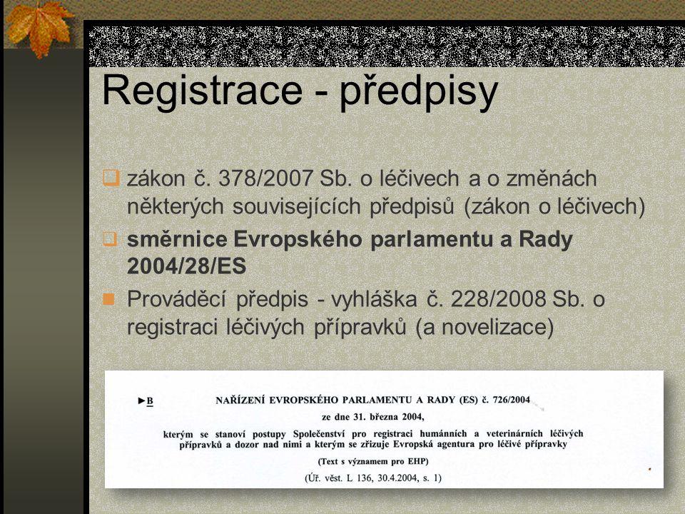 Registrace - předpisy  zákon č.378/2007 Sb.