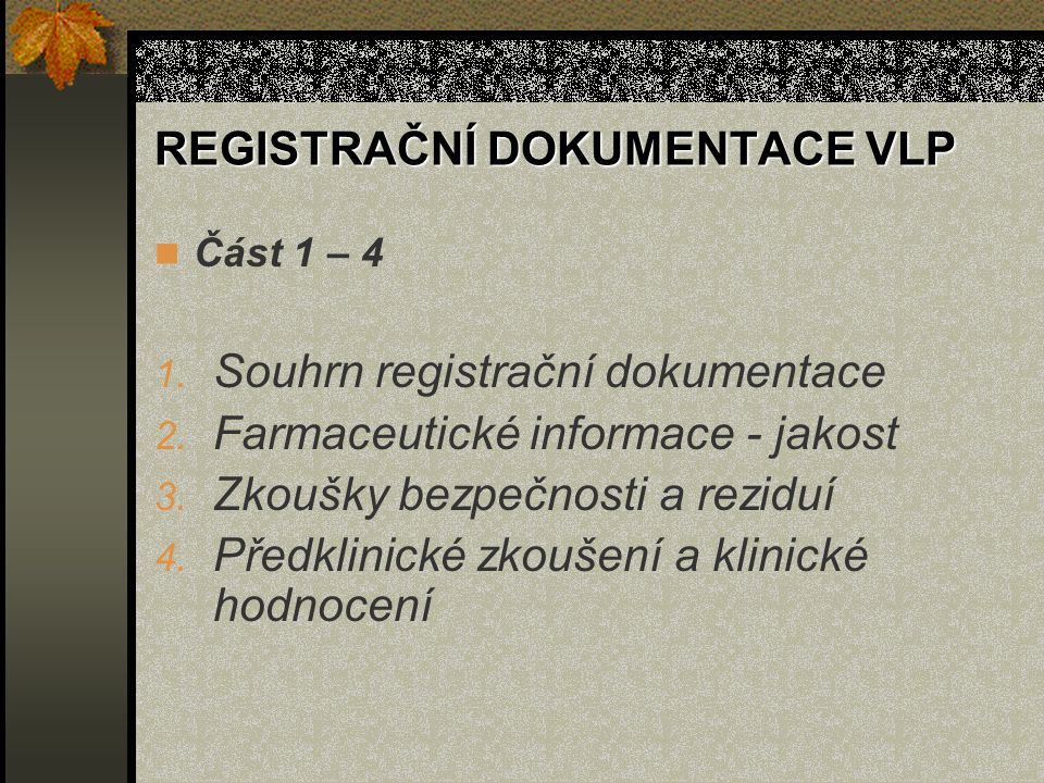 REGISTRAČNÍ DOKUMENTACE VLP Část 1 – 4 1.Souhrn registrační dokumentace 2.
