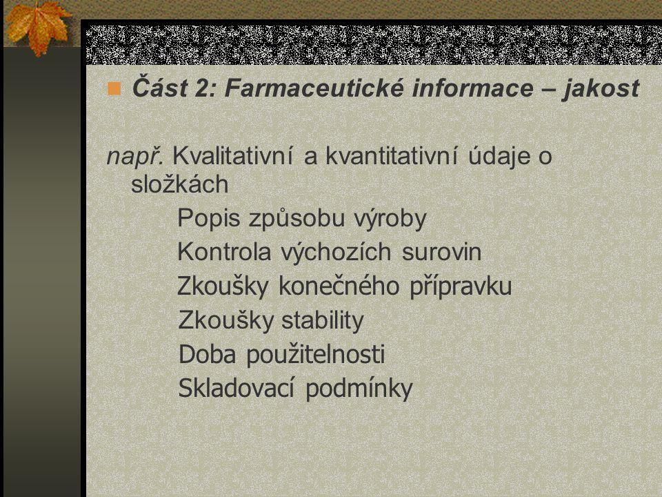 Část 2: Farmaceutické informace – jakost např.