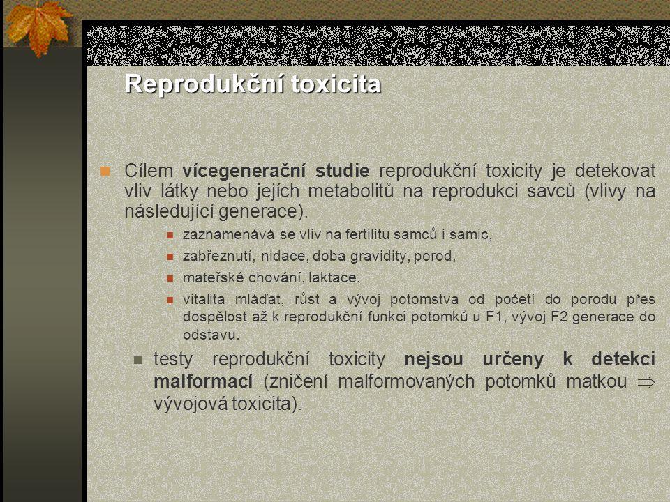 Reprodukční toxicita Cílem vícegenerační studie reprodukční toxicity je detekovat vliv látky nebo jejích metabolitů na reprodukci savců (vlivy na následující generace).