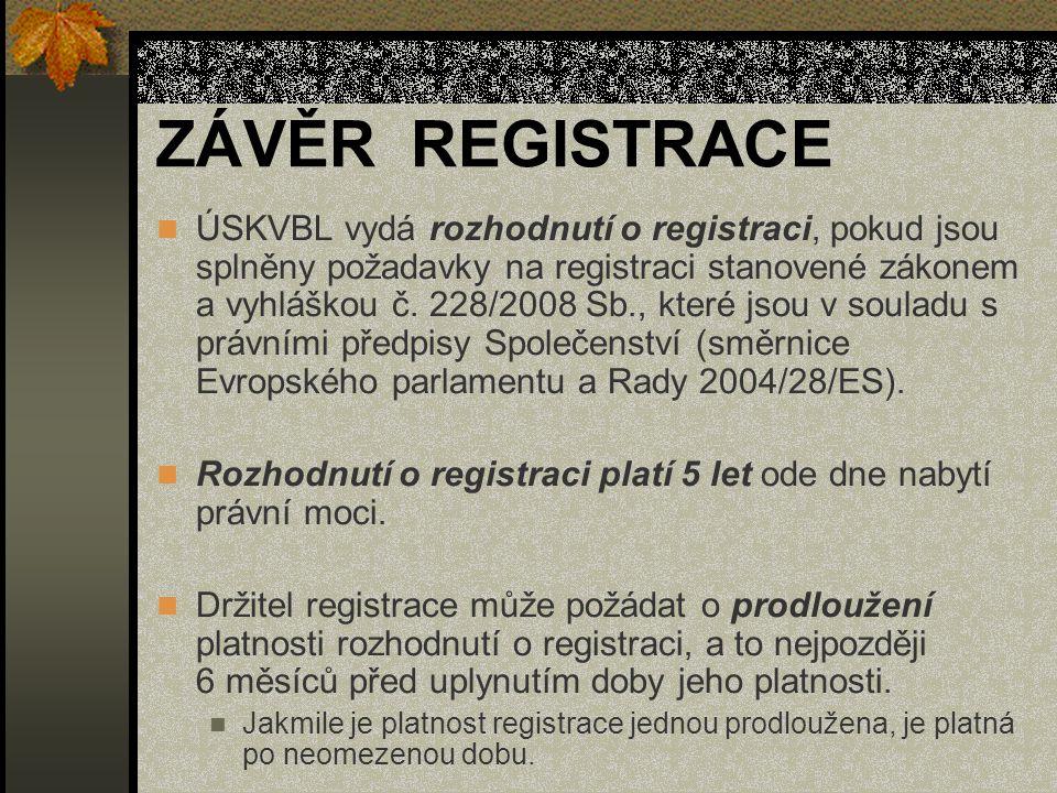 ZÁVĚR REGISTRACE ÚSKVBL vydá rozhodnutí o registraci, pokud jsou splněny požadavky na registraci stanovené zákonem a vyhláškou č.