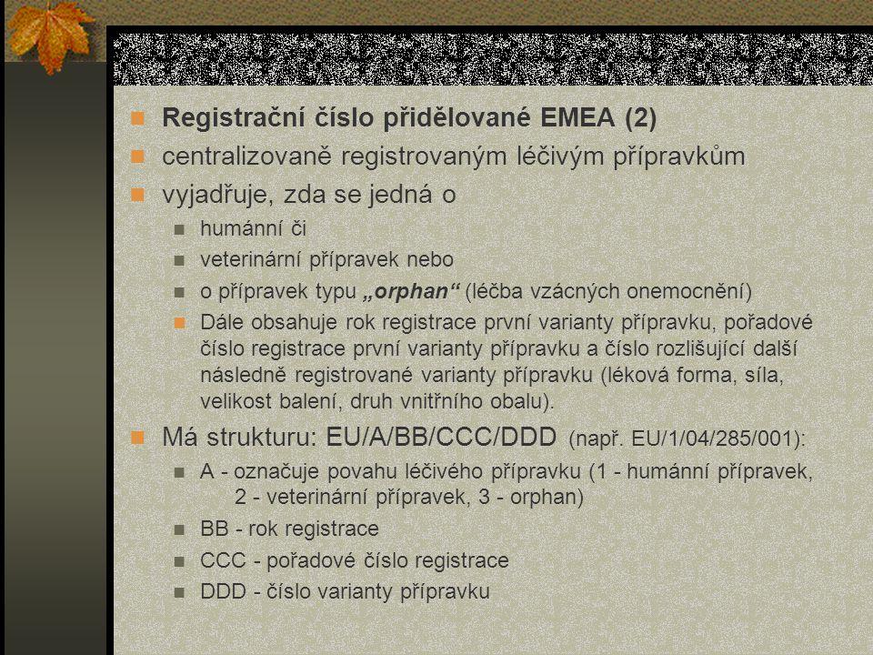 """Registrační číslo přidělované EMEA (2) centralizovaně registrovaným léčivým přípravkům vyjadřuje, zda se jedná o humánní či veterinární přípravek nebo o přípravek typu """"orphan (léčba vzácných onemocnění) Dále obsahuje rok registrace první varianty přípravku, pořadové číslo registrace první varianty přípravku a číslo rozlišující další následně registrované varianty přípravku (léková forma, síla, velikost balení, druh vnitřního obalu)."""