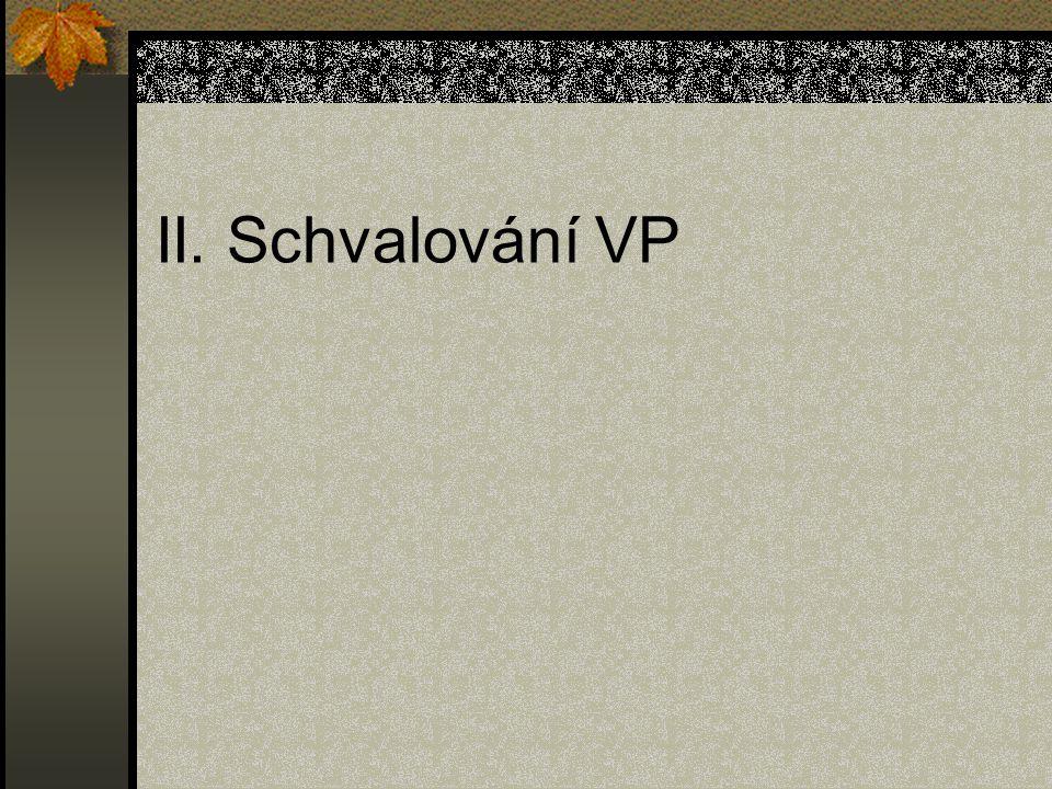 II. Schvalování VP