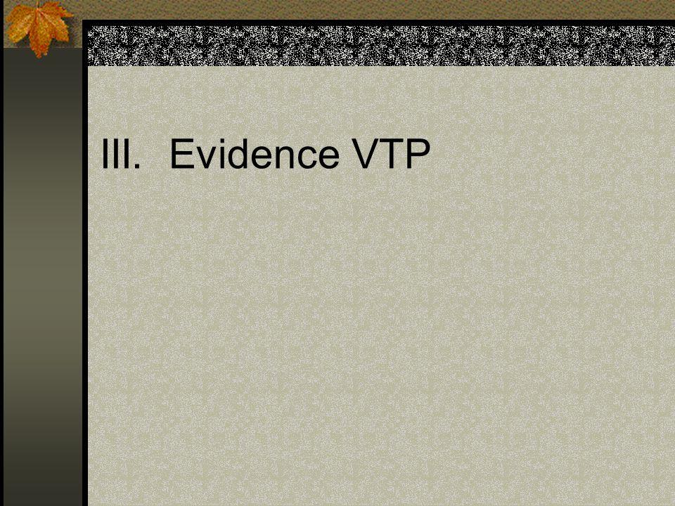 III. Evidence VTP