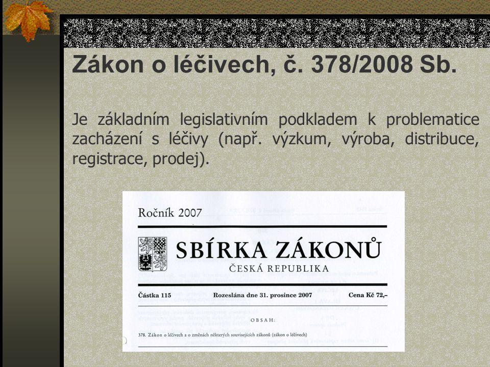 Je základním legislativním podkladem k problematice zacházení s léčivy (např.