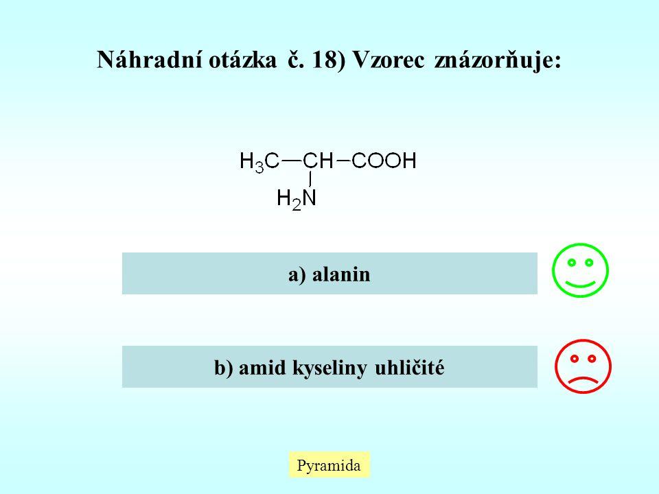Pyramida Náhradní otázka č. 18) Vzorec znázorňuje: a) alanin b) amid kyseliny uhličité