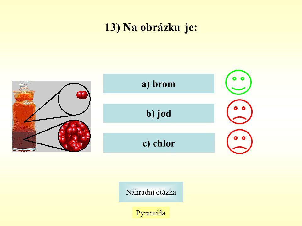 Pyramida Náhradní otázka 13) Na obrázku je: a) brom b) jod c) chlor