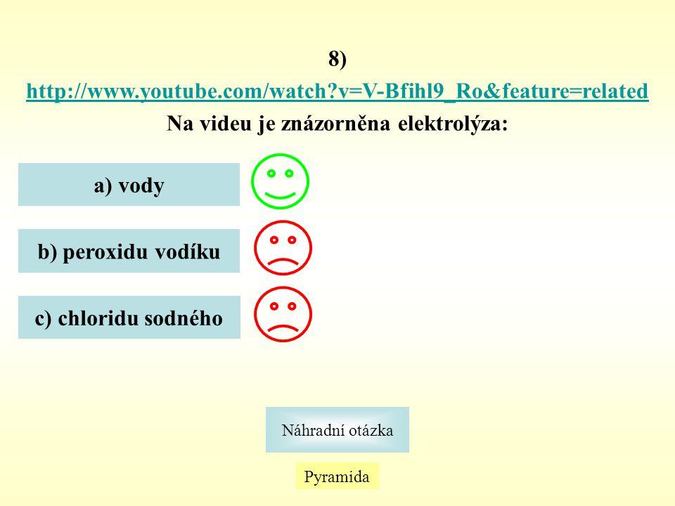 Pyramida Náhradní otázka 8) http://www.youtube.com/watch?v=V-Bfihl9_Ro&feature=related Na videu je znázorněna elektrolýza: a) vody b) peroxidu vodíku