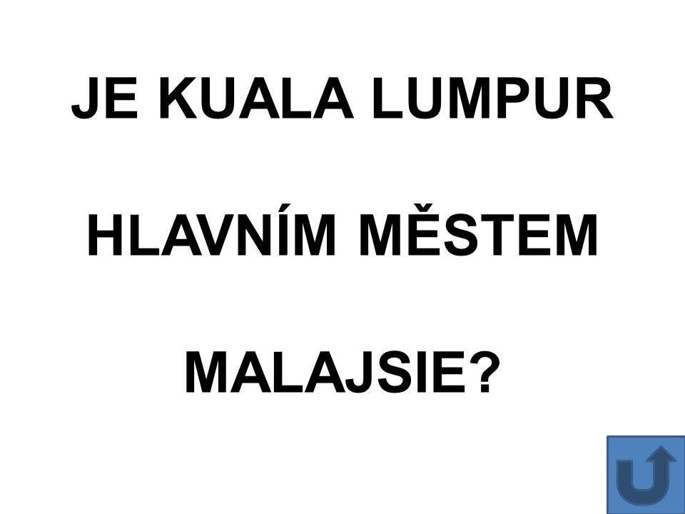 JE KUALA LUMPUR HLAVNÍM MĚSTEM MALAJSIE?