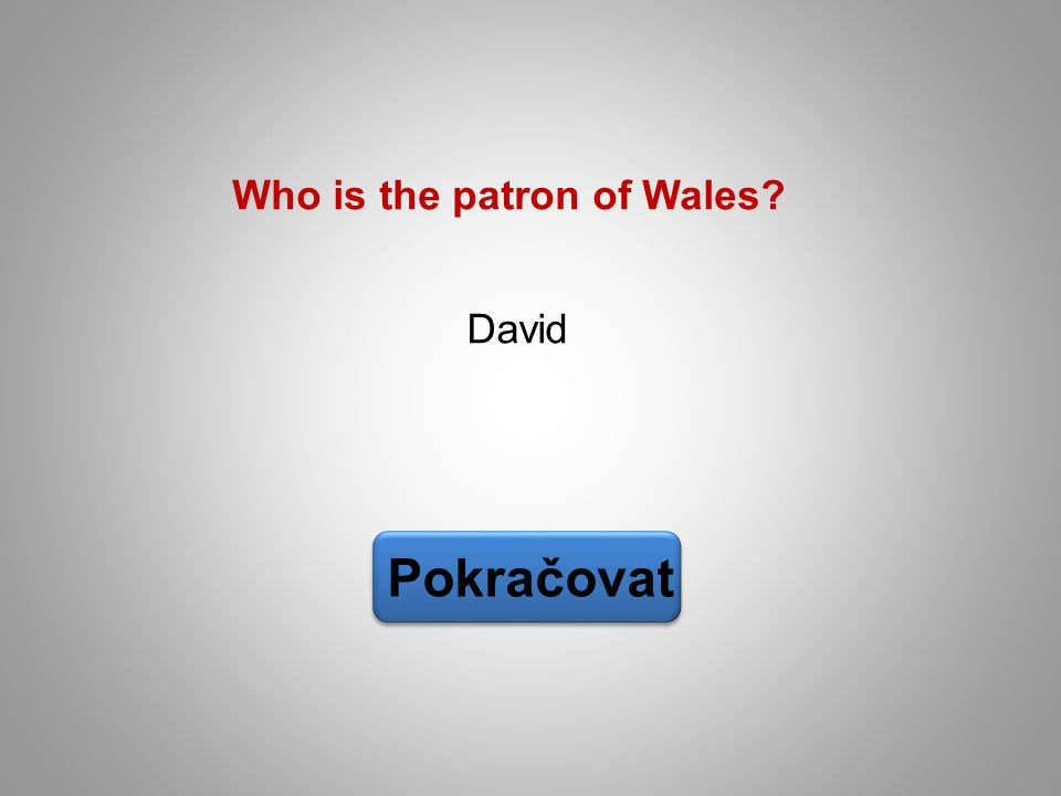David Pokračovat Who is the patron of Wales?