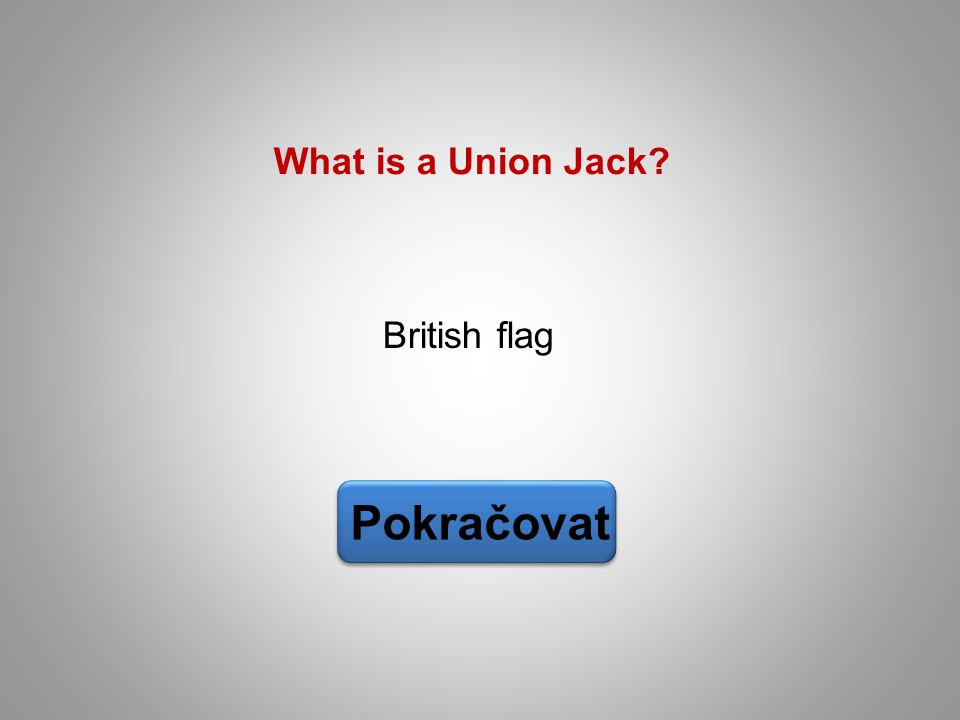 British flag Pokračovat What is a Union Jack?