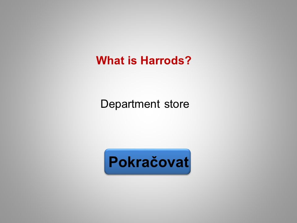 Department store Pokračovat What is Harrods?