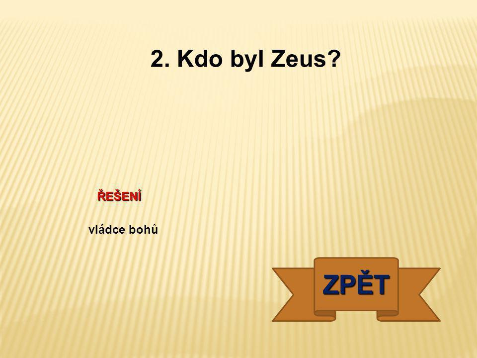 ŘEŠENÍ vládce bohů ZPĚT 2. Kdo byl Zeus?