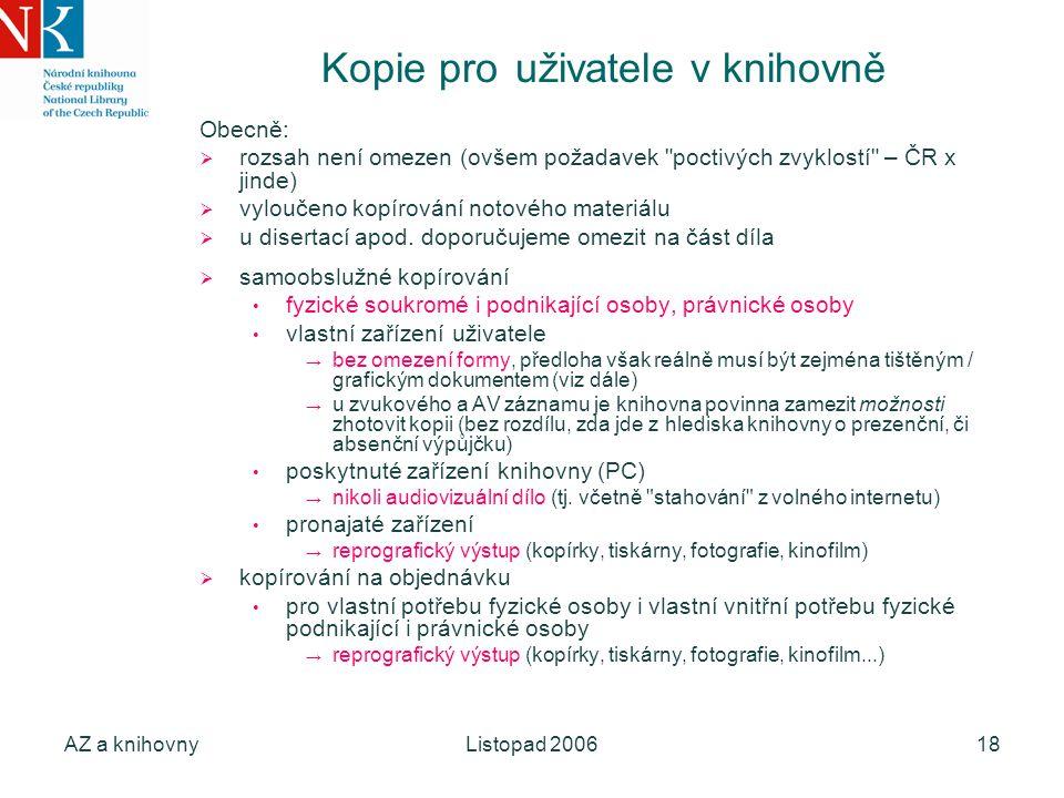 AZ a knihovnyListopad 200618 Kopie pro uživatele v knihovně Obecně:  rozsah není omezen (ovšem požadavek