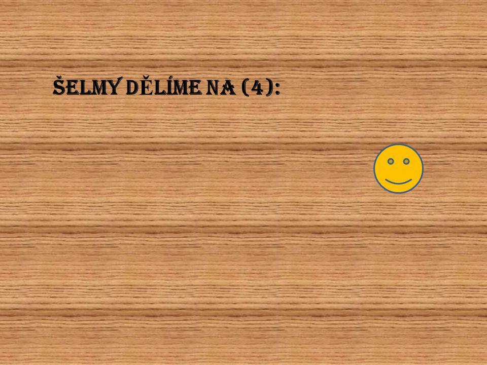 ŠELMY D Ě LÍME NA (4):